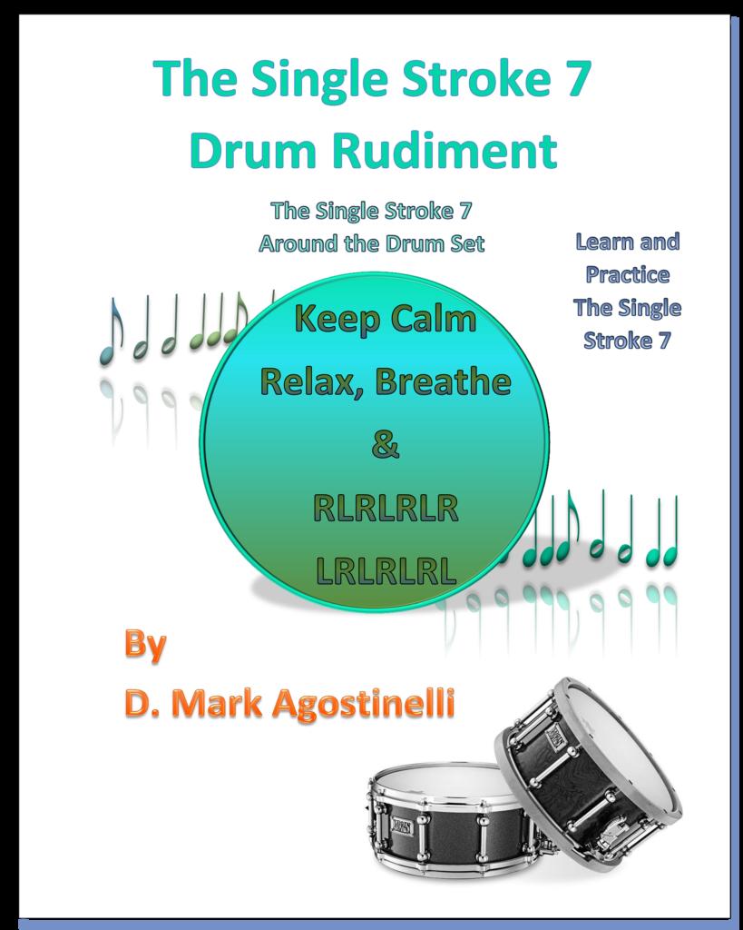 The Single Stoke 7 Drum Rudiment - D Mark Agostinelli Drum Rudiments