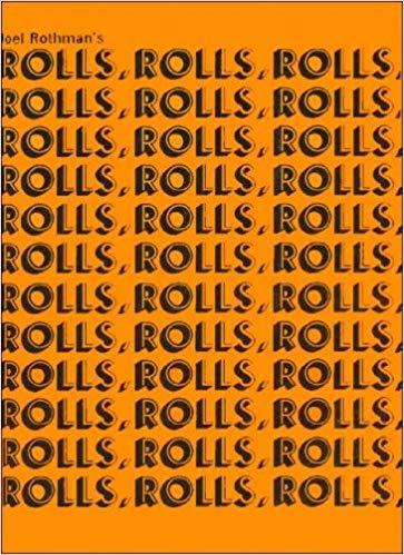 Rolls, Rolls, Rolls, by Joel Rothman